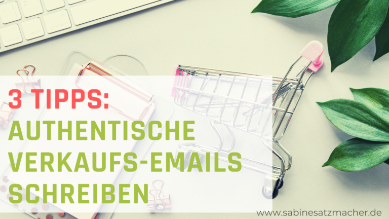 Authentische Verkaufs-Emails schreiben - 3 Tipps