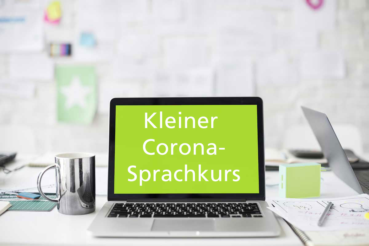 Corona-Sprachkurs: Das kleine Virus-Wörterbuch