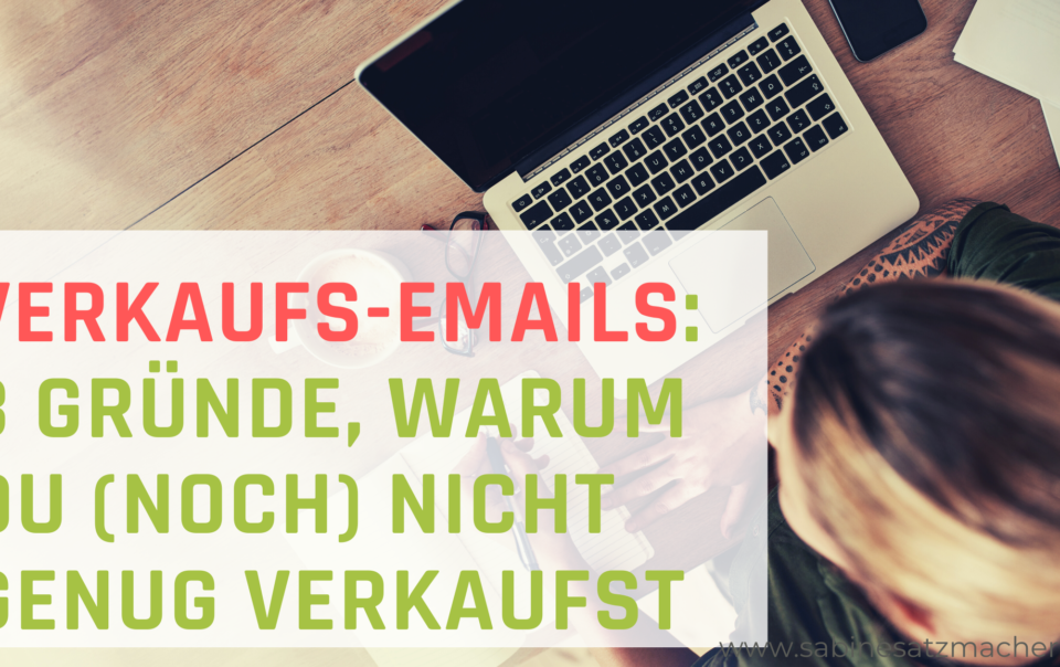 Verkaufs-Emails schreiben: Die drei häufigsten Fehler für Emails, die verkaufen